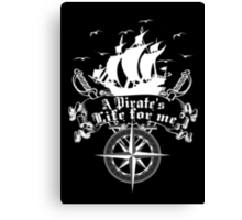 A Pirate's life for me-Pirates Canvas Print