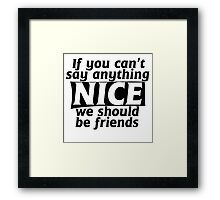 If You Can't Say Anything Nice Joke Framed Print