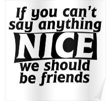 If You Can't Say Anything Nice Joke Poster