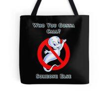 Who you gonna call? Tote Bag