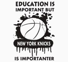 EDUCATION IS IMPORTANT - NEW YORK KNICKS by rajsf