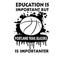 EDUCATION IS IMPORTANT - PORTLAND TRAIL BLAZERS Photographic Print