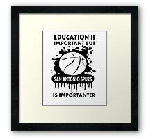EDUCATION IS IMPORTANT -SAN ANTONIO SPURS Framed Print