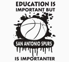 EDUCATION IS IMPORTANT -SAN ANTONIO SPURS by rajsf