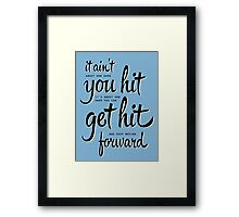 Rocky Balboa - It ain't about... Framed Print