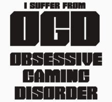 OGD - Obsessive Gaming Disorder by shakeoutfitters