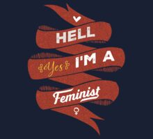 Hell Yes, I Am a Feminist by Deirdre Saoirse Moen
