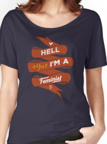 Hell Yes, I Am a Feminist Women's Relaxed Fit T-Shirt