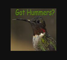 Got Hummers? Unisex T-Shirt