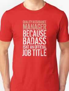 Cool 'Quality Assurance Manager because Badass Isn't an Official Job Title' Tshirt, Accessories and Gifts T-Shirt