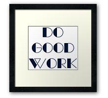Do Good Work Typography 1 Framed Print