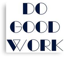 Do Good Work Typography 1 Canvas Print
