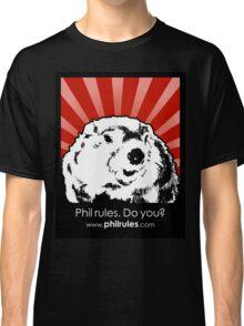 Phil Rules. Do you? (Punxsutawney) Classic T-Shirt