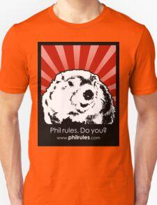 Phil Rules. Do you? (Punxsutawney) T-Shirt