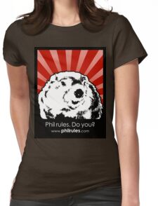 Phil Rules. Do you? (Punxsutawney) Womens Fitted T-Shirt
