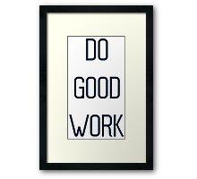 Do Good Work Typography 2 Framed Print