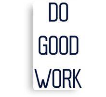 Do Good Work Typography 2 Canvas Print
