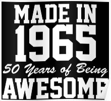 Funny 'Made in 1965, 50 Years of Being Awesome' T-Shirt and Gifts Poster