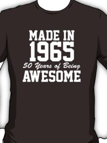 Funny 'Made in 1965, 50 Years of Being Awesome' T-Shirt and Gifts T-Shirt