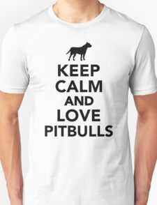 Keep calm and love Pitbulls T-Shirt