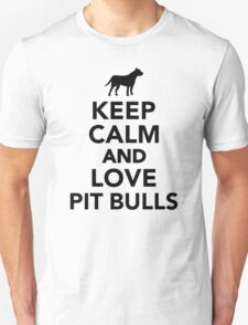 Keep calm and love Pit Bulls T-Shirt