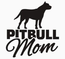 Pitbull Mom by Designzz