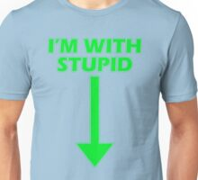 I'm with stupid Unisex T-Shirt