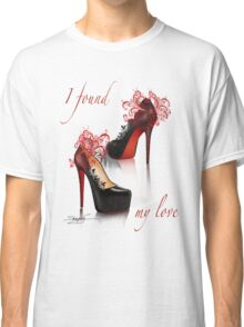 I found my love Classic T-Shirt