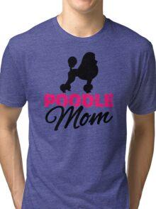 Poodle Mom Tri-blend T-Shirt