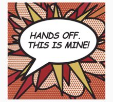 HANDS OFF. THIS IS MINE! comic book speech bubble Kids Clothes