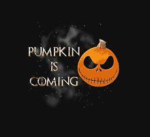 Pumpkin is Coming Unisex T-Shirt