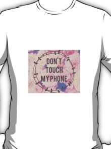dont touch my phone with floral background T-Shirt