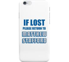 IF LOST PLEASE RETURN TO MATTHEW STAFFORD iPhone Case/Skin
