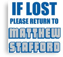 IF LOST PLEASE RETURN TO MATTHEW STAFFORD Canvas Print