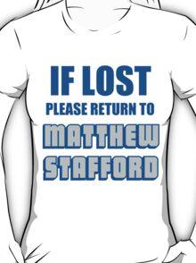 IF LOST PLEASE RETURN TO MATTHEW STAFFORD T-Shirt