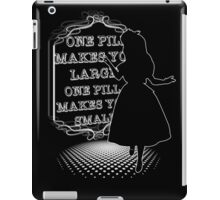 One Pill makes you larger iPad Case/Skin