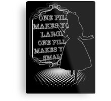 One Pill makes you larger Metal Print