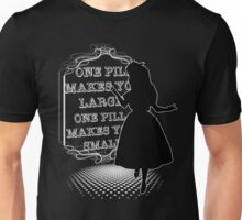 One Pill makes you larger Unisex T-Shirt
