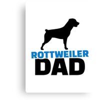 Rottweiler Dad  Canvas Print