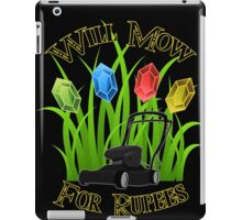 Will mow for rupees iPad Case/Skin