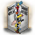 Don't open, TOONS inside. by Kenny Durkin