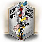 Don't open, TOONS inside. by Kenny Durkin