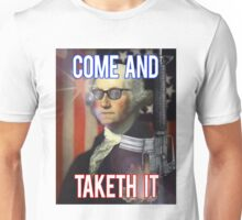 Come And TAKETH IT! Unisex T-Shirt