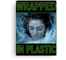 Wrapped In Plastic Canvas Print