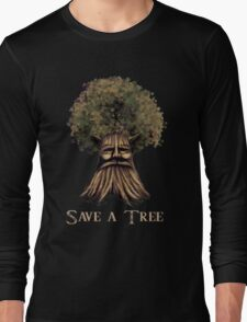 Save a tree Long Sleeve T-Shirt