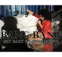 Bang Bang (My Baby Shot Me Down) Photographic Print