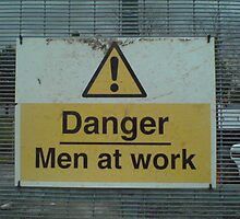 Danger Men at Work by mishell