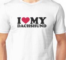 I love my Dachshund Unisex T-Shirt