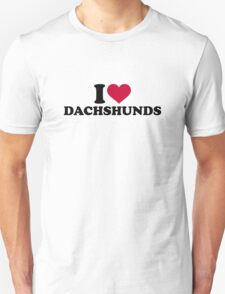 I love Dachshunds Unisex T-Shirt