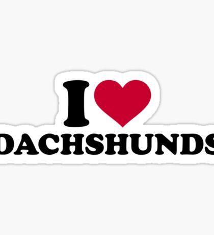 I love Dachshunds Sticker